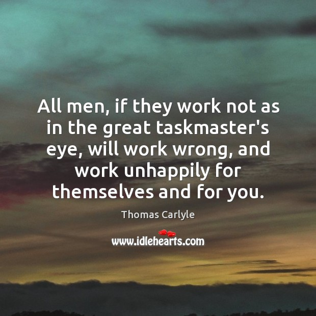All men, if they work not as in the great taskmaster's eye, Image