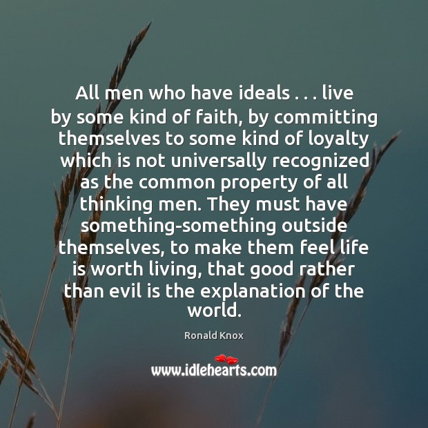 All men who have ideals . . . live by some kind of faith, by Image