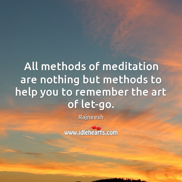 Image, All methods of meditation are nothing but methods to help you to