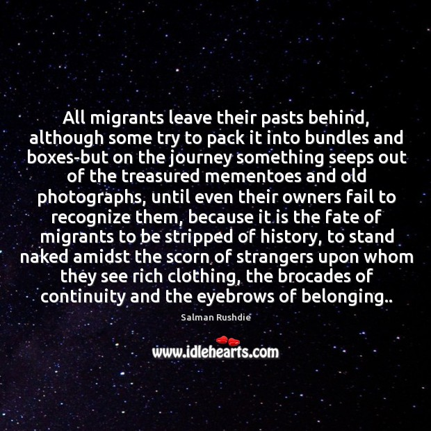 Image, All migrants leave their pasts behind, although some try to pack it