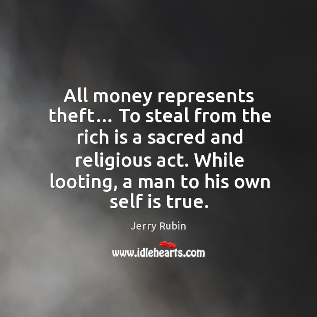 Image, All money represents theft… To steal from the rich is a sacred