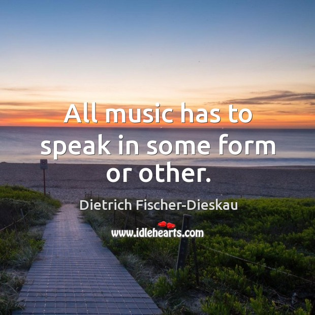 All music has to speak in some form or other. Image