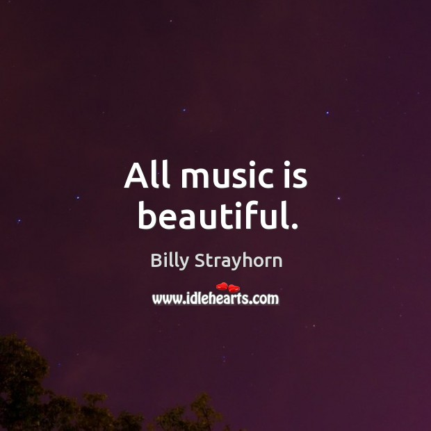 Image, All music is beautiful.
