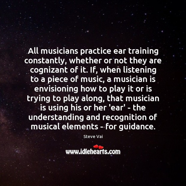 All musicians practice ear training constantly, whether or not they are cognizant Image