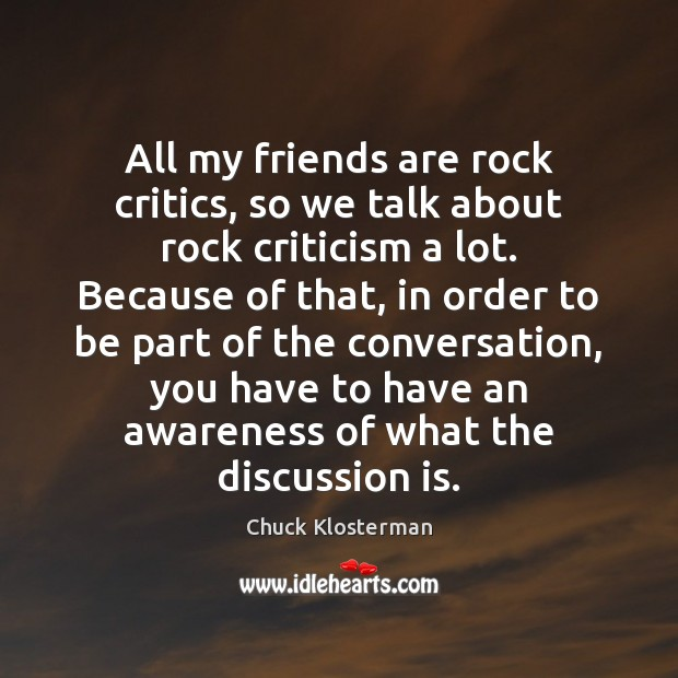 Image about All my friends are rock critics, so we talk about rock criticism
