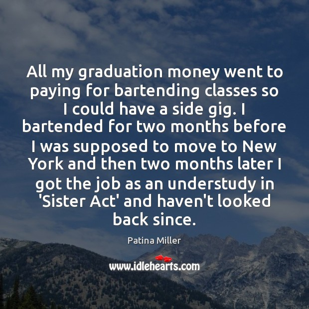 All my graduation money went to paying for bartending classes so I Graduation Quotes Image