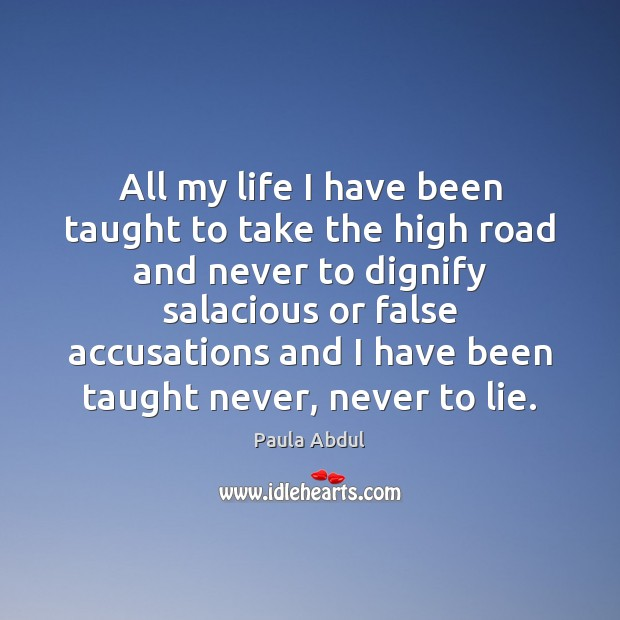 Image, All my life I have been taught to take the high road