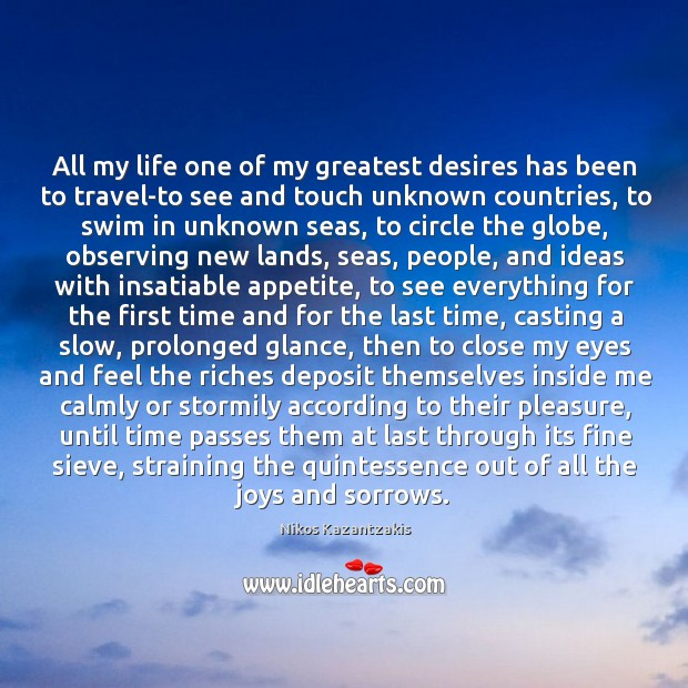 All my life one of my greatest desires has been to travel-to Image