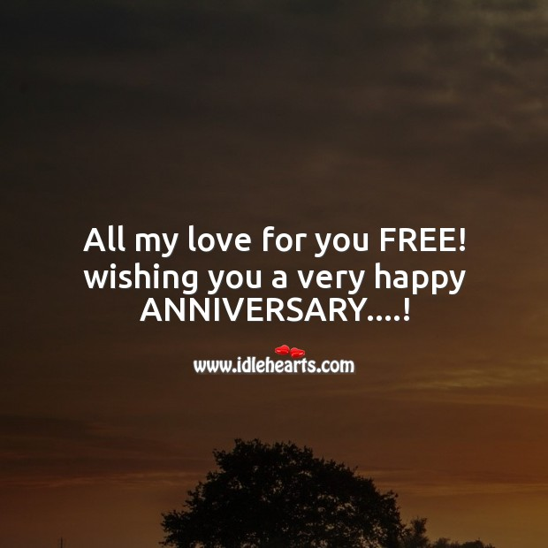 Image, All my love for you free! wishing you a very happy anniversary.!