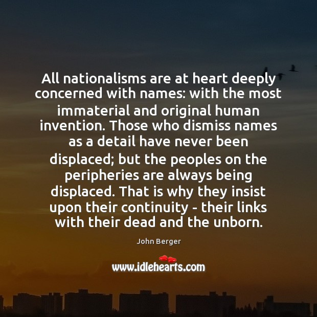 Image, All nationalisms are at heart deeply concerned with names: with the most