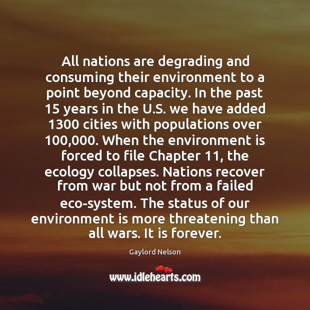All nations are degrading and consuming their environment to a point beyond Image