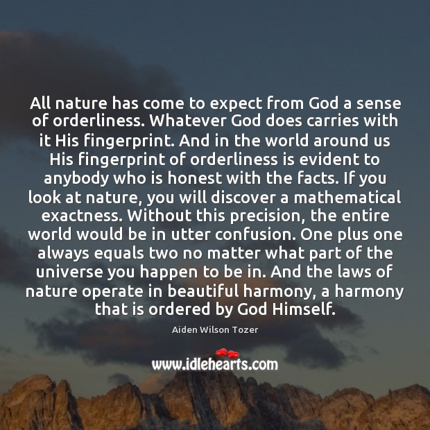 Image, All nature has come to expect from God a sense of orderliness.
