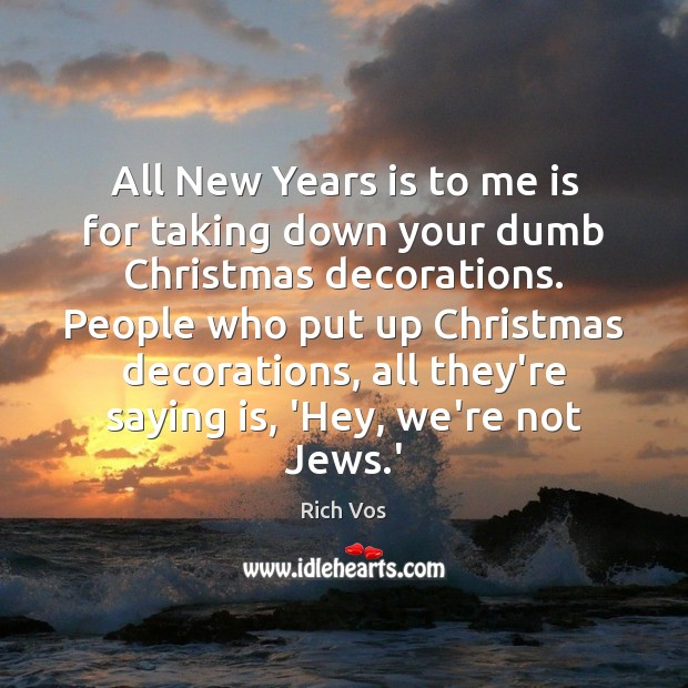 All New Years is to me is for taking down your dumb Image