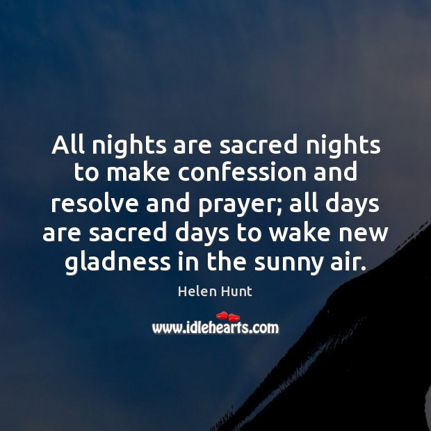 Image, All nights are sacred nights to make confession and resolve and prayer;