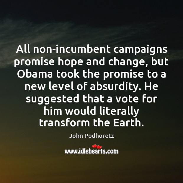 All non-incumbent campaigns promise hope and change, but Obama took the promise Image