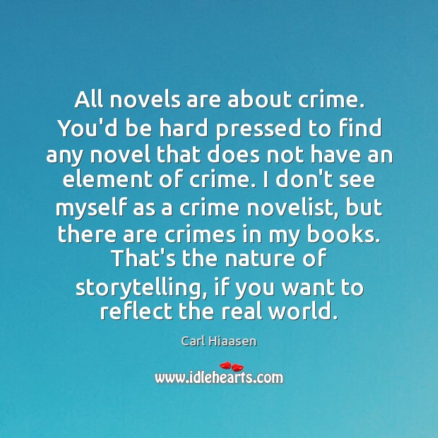 All novels are about crime. You'd be hard pressed to find any Image