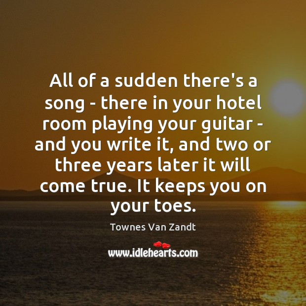 All of a sudden there's a song – there in your hotel Image