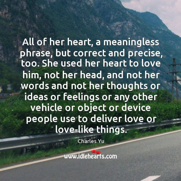 All of her heart, a meaningless phrase, but correct and precise, too. Image