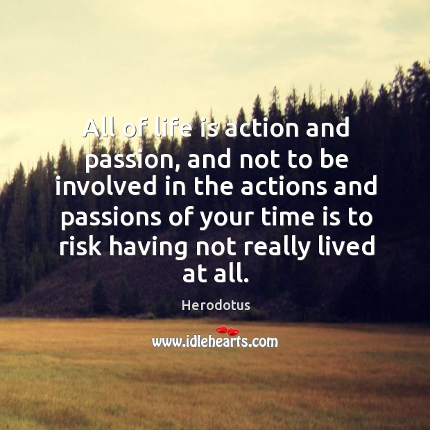 All of life is action and passion, and not to be involved Image