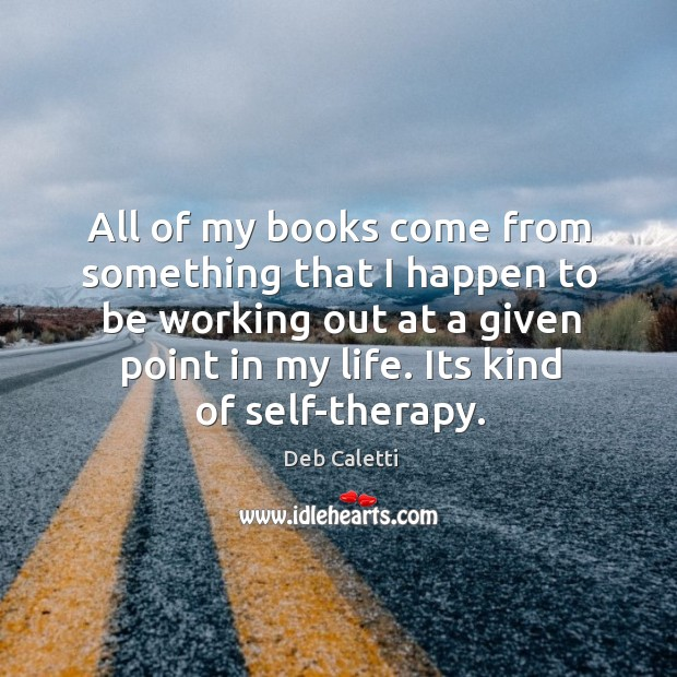 All of my books come from something that I happen to be Image
