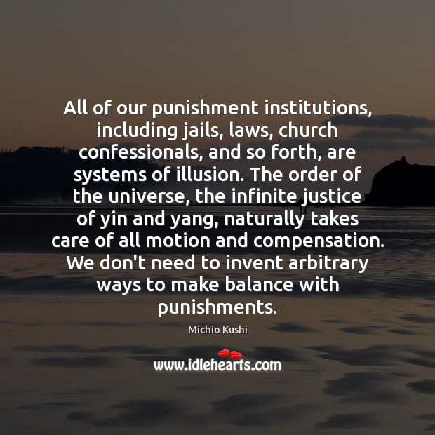 All of our punishment institutions, including jails, laws, church confessionals, and so Image