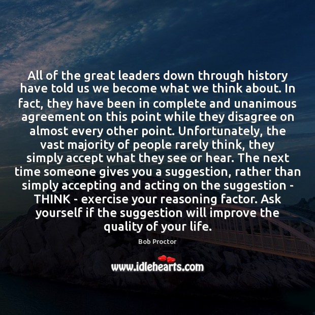 All of the great leaders down through history have told us we Bob Proctor Picture Quote