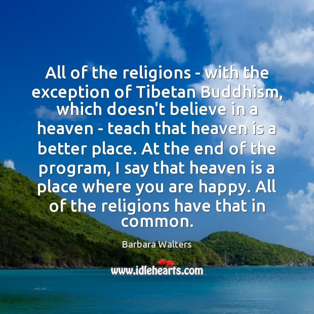 Image, All of the religions – with the exception of Tibetan Buddhism, which