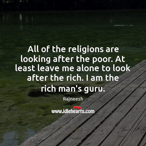 Image, All of the religions are looking after the poor. At least leave