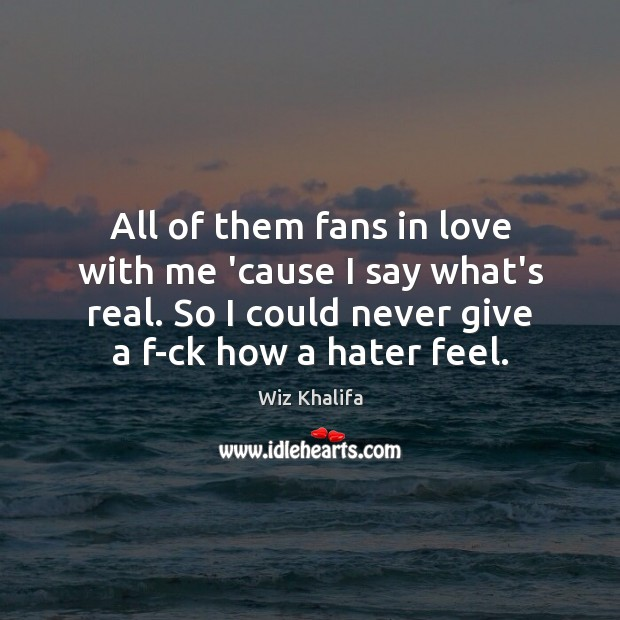 All of them fans in love with me 'cause I say what's Image