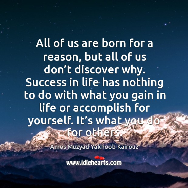 Image, All of us are born for a reason, but all of us don't discover why.