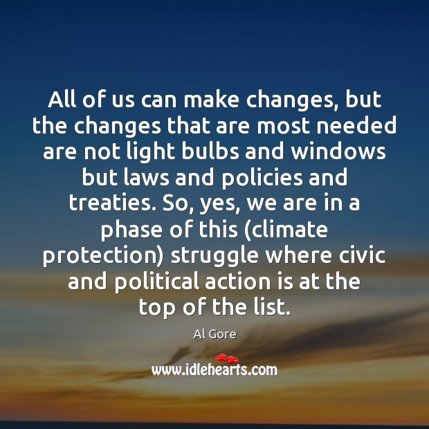 All of us can make changes, but the changes that are most Action Quotes Image