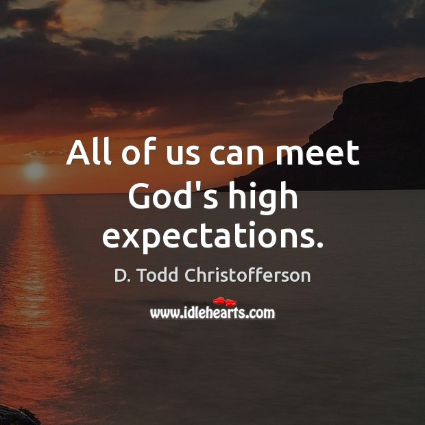 Image, All of us can meet God's high expectations.