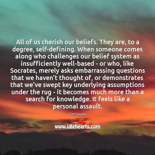Image, All of us cherish our beliefs. They are, to a degree, self-defining.