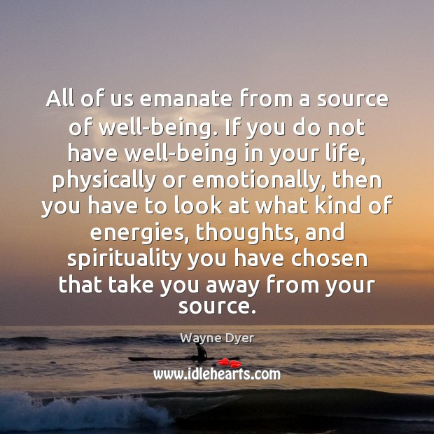 Image, All of us emanate from a source of well-being. If you do