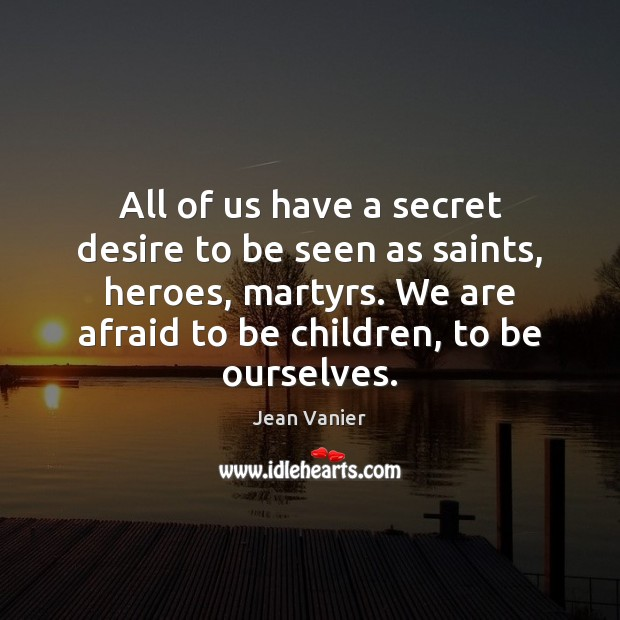 All of us have a secret desire to be seen as saints, Image