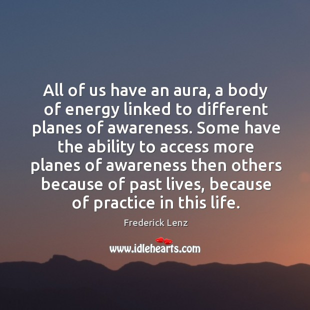 All of us have an aura, a body of energy linked to Image