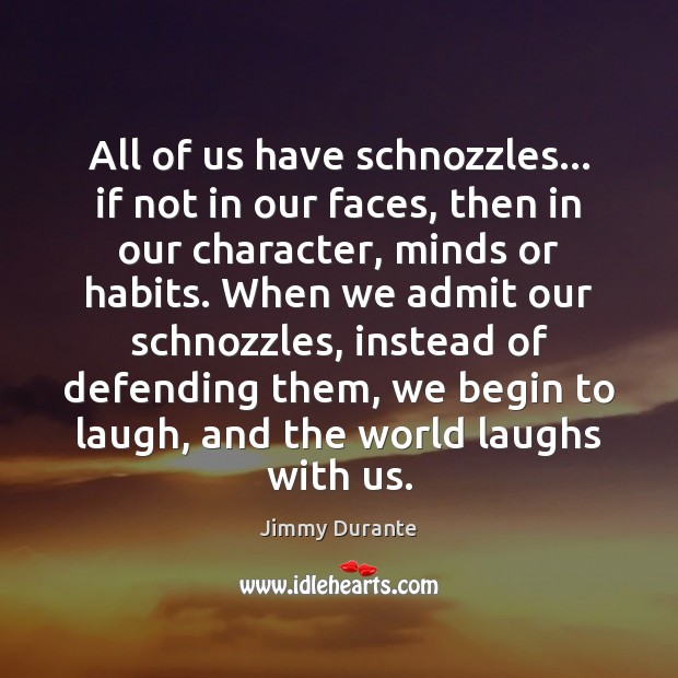 All of us have schnozzles… if not in our faces, then in Image