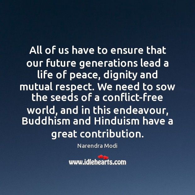 Image, All of us have to ensure that our future generations lead a
