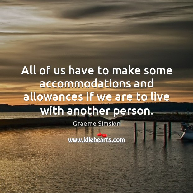 Image, All of us have to make some accommodations and allowances if we