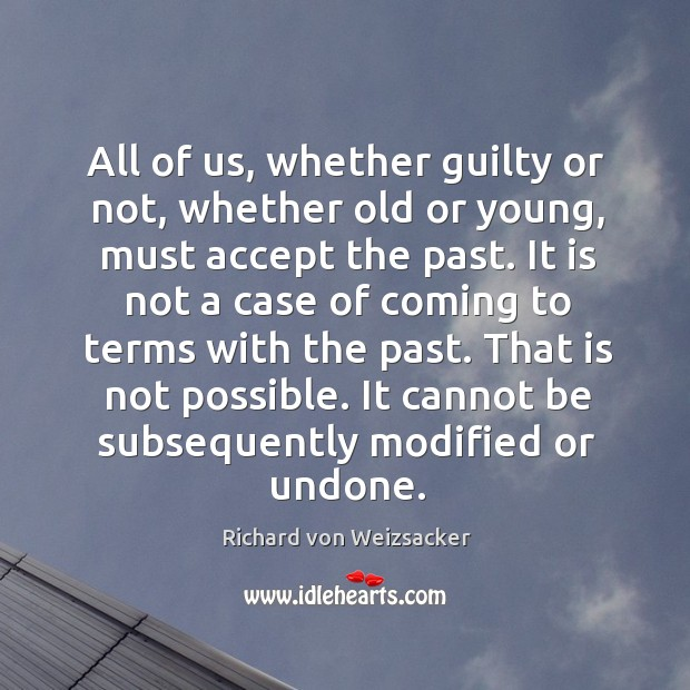 Image, All of us, whether guilty or not, whether old or young, must accept the past.
