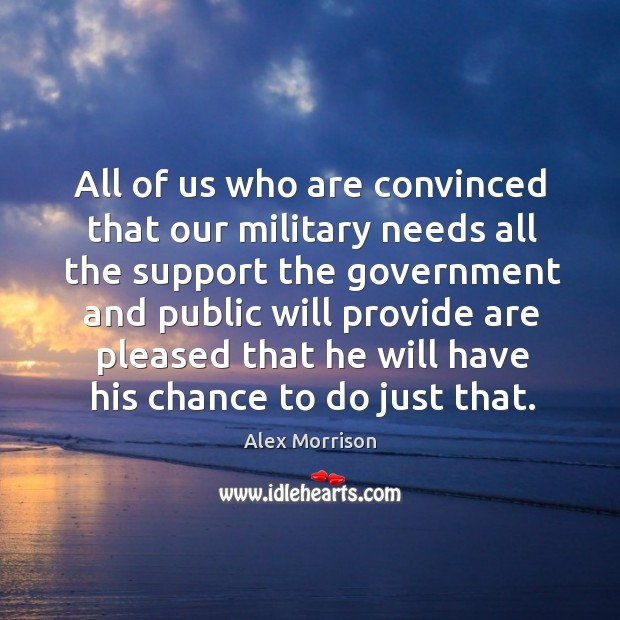 Image, All of us who are convinced that our military needs all the support the government and public will