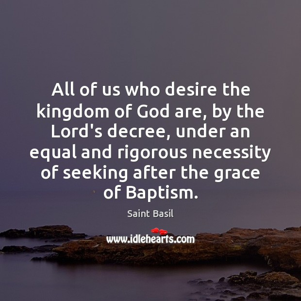 Image, All of us who desire the kingdom of God are, by the