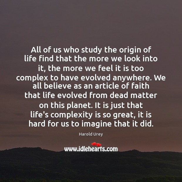 All of us who study the origin of life find that the Image