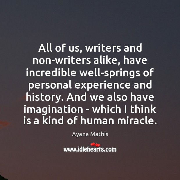 Image, All of us, writers and non-writers alike, have incredible well-springs of personal