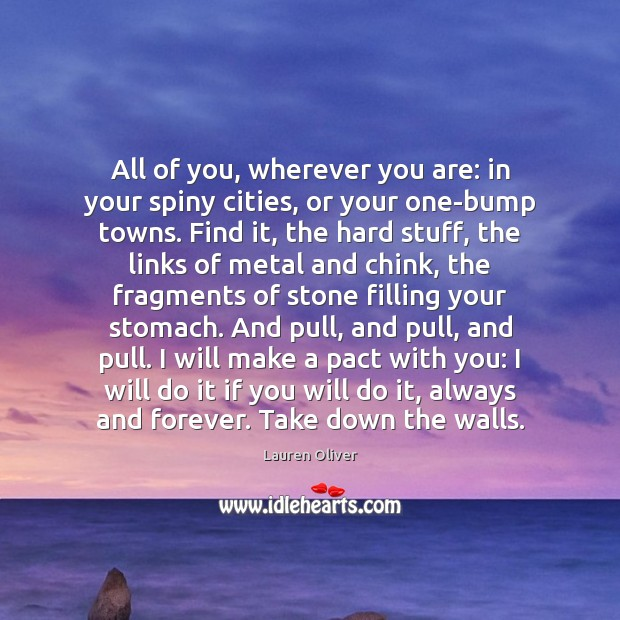 All of you, wherever you are: in your spiny cities, or your Image