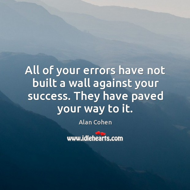 All of your errors have not built a wall against your success. Image