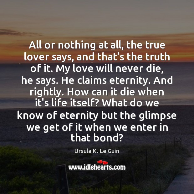 All or nothing at all, the true lover says, and that's the Image