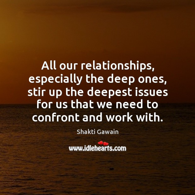 All our relationships, especially the deep ones, stir up the deepest issues Image