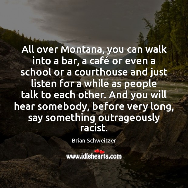 Image, All over Montana, you can walk into a bar, a café or