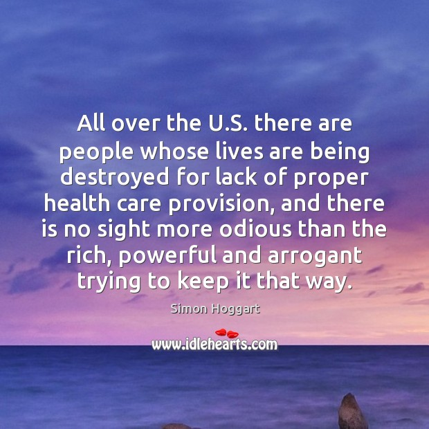 All over the U.S. there are people whose lives are being Simon Hoggart Picture Quote